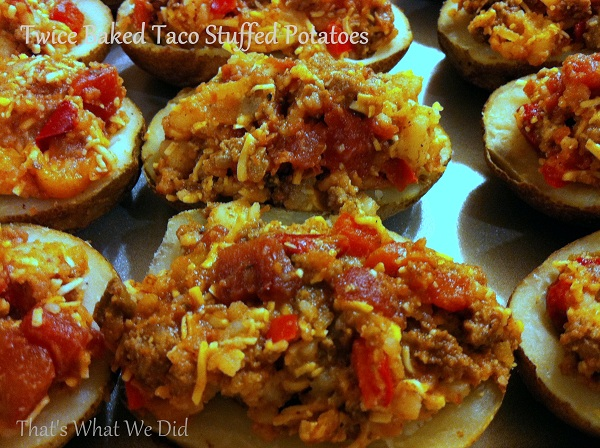 Twice Baked Taco Stuffed Potatoes | That's What We Did